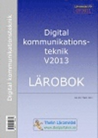 Digital kommunikationsteknik V2013 - Lärobok